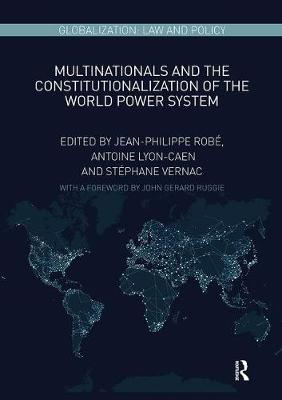 Multinationals and the Constitutionalization of the World Power System - Globalization: Law and Policy (Paperback)