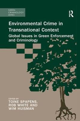 Environmental Crime in Transnational Context: Global Issues in Green Enforcement and Criminology - Green Criminology (Paperback)