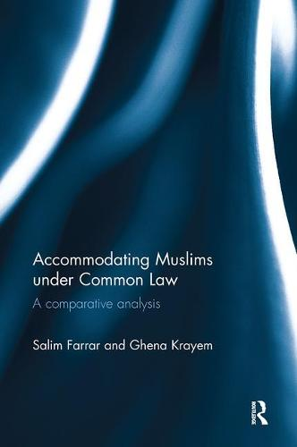 Accommodating Muslims under Common Law: A Comparative Analysis (Paperback)