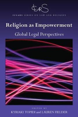 Religion as Empowerment: Global legal perspectives - ICLARS Series on Law and Religion (Paperback)