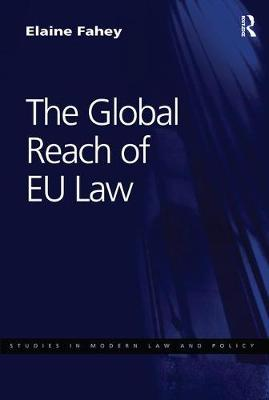 The Global Reach of EU Law - Studies in Modern Law and Policy (Paperback)