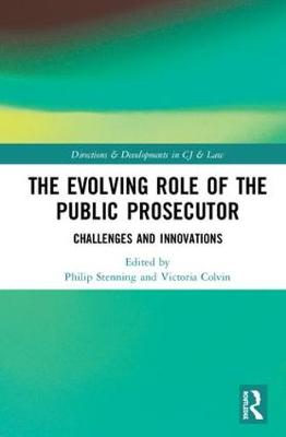 The Evolving Role of the Public Prosecutor: Challenges and Innovations (Hardback)
