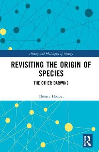 Revisiting the Origin of Species: The Other Darwins - History and Philosophy of Biology (Hardback)