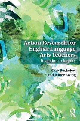 Action Research for English Language Arts Teachers: Invitation to Inquiry (Paperback)