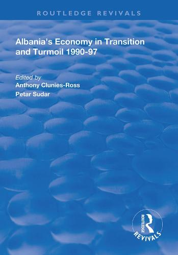Albania's Economy in Transition and Turmoil 1990-97 - Routledge Revivals (Hardback)