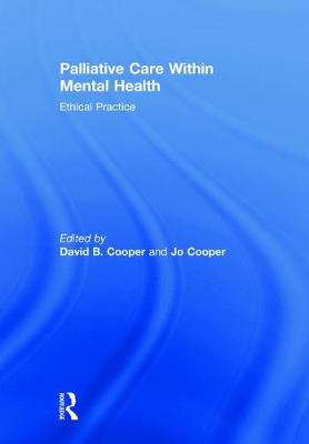 Palliative Care within Mental Health: Ethical Practice (Hardback)
