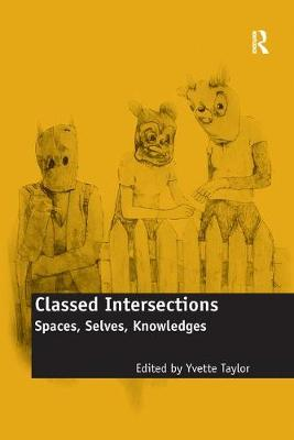 Classed Intersections: Spaces, Selves, Knowledges (Paperback)