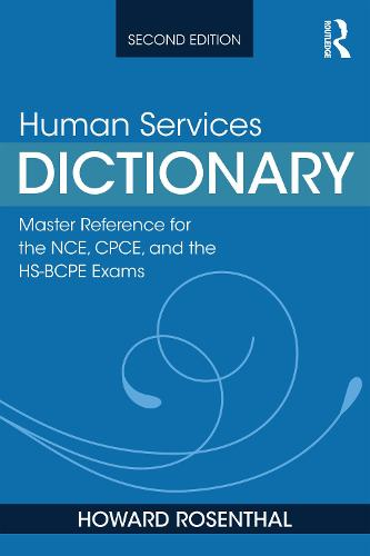 Human Services Dictionary: Master Reference for the NCE, CPCE, and the HS-BCPE Exams, 2nd ed (Paperback)
