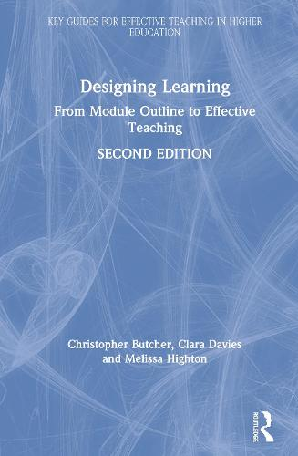 Designing Learning: From Module Outline to Effective Teaching - Key Guides for Effective Teaching in Higher Education (Hardback)