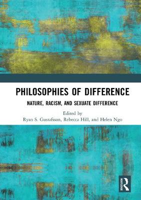 Philosophies of Difference: Nature, Racism, and Sexuate Difference (Hardback)