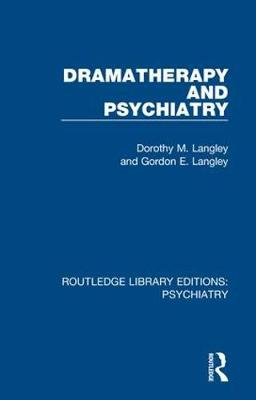 Dramatherapy and Psychiatry - Routledge Library Editions: Psychiatry (Hardback)