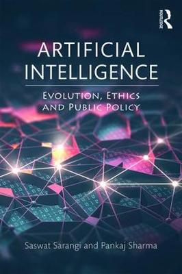Artificial Intelligence: Evolution, Ethics and Public Policy (Paperback)