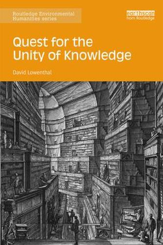 Quest for the Unity of Knowledge - Routledge Environmental Humanities (Paperback)