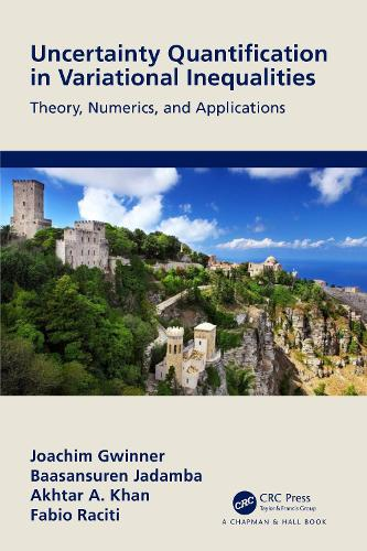 Uncertainty Quantification in Variational Inequalities: Theory, Numerics, and Applications (Hardback)