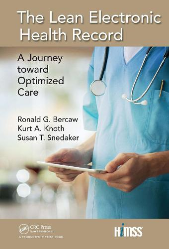 The Lean Electronic Health Record: A Journey toward Optimized Care - HIMSS Book Series (Hardback)