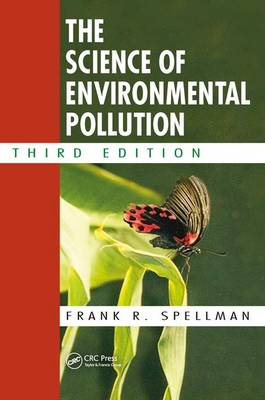 The Science of Environmental Pollution, Third Edition (Hardback)