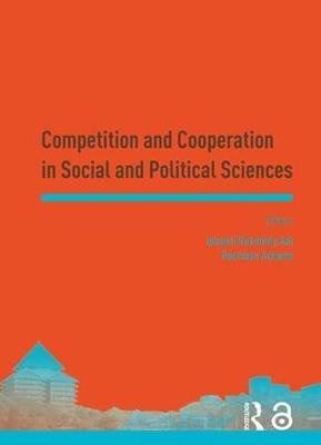 Competition and Cooperation in Social and Political Sciences: Proceedings of the Asia-Pacific Research in Social Sciences and Humanities, Depok, Indonesia, November 7-9, 2016: Topics in Social and Political Sciences (Hardback)