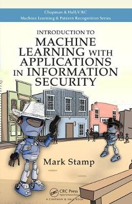 Introduction to Machine Learning with Applications in Information Security (Hardback)
