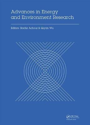 Advances in Energy and Environment Research: Proceedings of the International Conference on Advances in Energy and Environment Research (ICAEER2016), Guangzhou City, China, August 12-14, 2016 (Hardback)