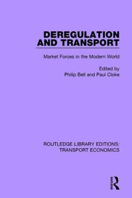 Deregulation and Transport: Market Forces in the Modern World - Routledge Library Editions: Transport Economics 6 (Paperback)
