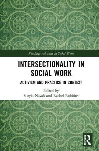 Intersectionality in Social Work: Activism and Practice in Context - Routledge Advances in Social Work (Hardback)