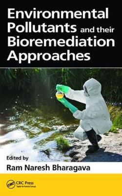 Environmental Pollutants and their Bioremediation Approaches (Hardback)