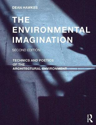 The Environmental Imagination: Technics and Poetics of the Architectural Environment (Paperback)
