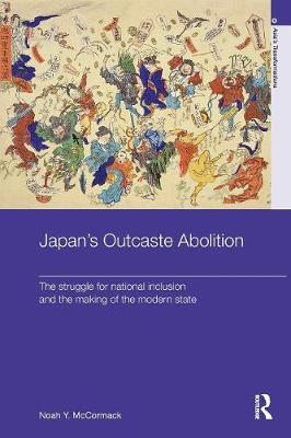 Japan's Outcaste Abolition: The Struggle for National Inclusion and the Making of the Modern State - Asia's Transformations (Paperback)