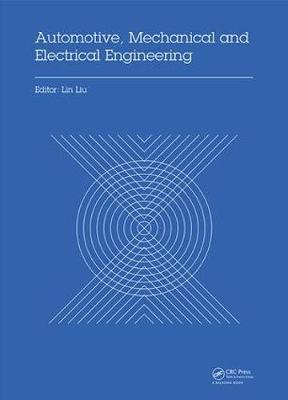 Automotive, Mechanical and Electrical Engineering: Proceedings of the 2016 International Conference on Automotive Engineering, Mechanical and Electrical Engineering (AEMEE 2016), Hong Kong, China, December 9-11, 2016 (Hardback)