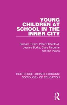 Young Children at School in the Inner City - Routledge Library Editions: Sociology of Education 55 (Hardback)