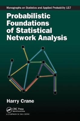Probabilistic Foundations of Statistical Network Analysis - Chapman & Hall/CRC Monographs on Statistics and Applied Probability (Paperback)
