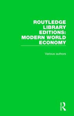 Routledge Library Editions: Modern World Economy - Routledge Library Editions: Modern World Economy (Hardback)