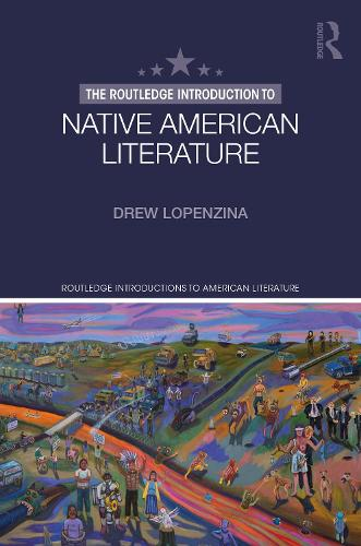 Introduction to Native American Literature - Routledge Introductions to American Literature (Paperback)