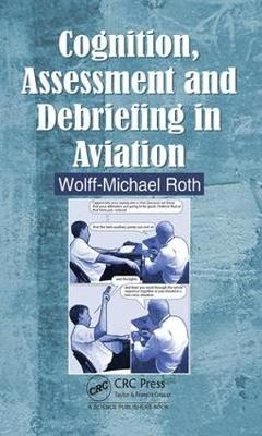 Cognition, Assessment and Debriefing in Aviation (Hardback)