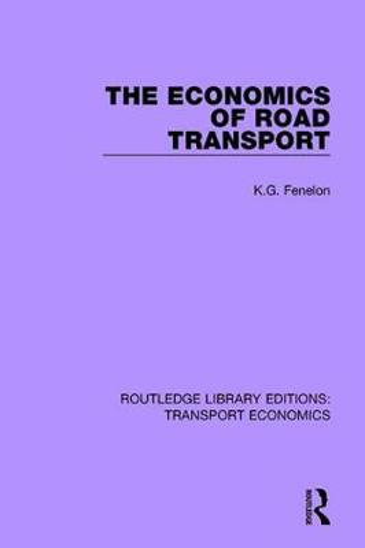 The Economics of Road Transport - Routledge Library Editions: Transport Economics (Paperback)