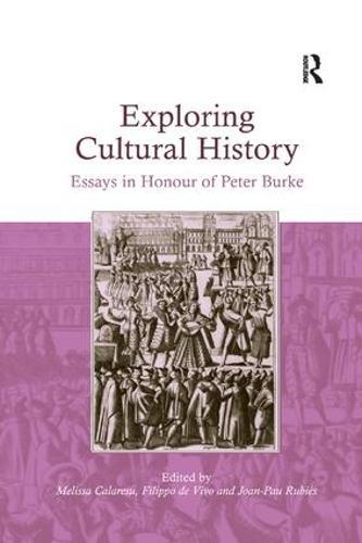 Exploring Cultural History: Essays in Honour of Peter Burke (Paperback)
