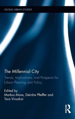 The Millennial City: Trends, Implications, and Prospects for Urban Planning and Policy - Global Urban Studies (Hardback)
