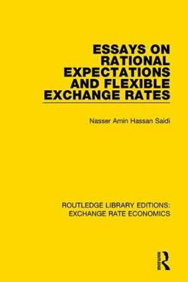 Essays on Rational Expectations and Flexible Exchange Rates - Routledge Library Editions: Exchange Rate Economics (Hardback)