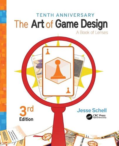 The Art of Game Design: A Book of Lenses, Third Edition (Paperback)