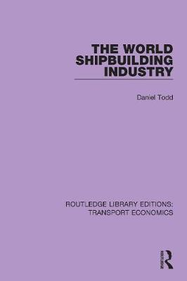 The World Shipbuilding Industry (Paperback)