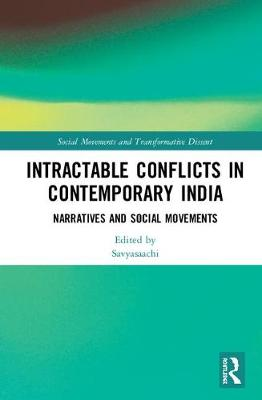 Intractable Conflicts in Contemporary India: Narratives and Social Movements (Hardback)