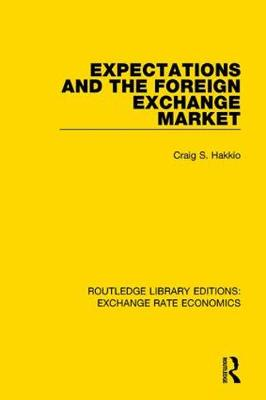 Expectations and the Foreign Exchange Market - Routledge Library Editions: Exchange Rate Economics (Hardback)