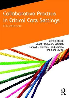 Collaborative Practice in Critical Care Settings: A Workbook - CAIPE Collaborative Practice Series (Paperback)