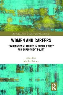 Women and Careers: Transnational Studies in Public Policy and Employment Equity - Routledge Studies in Gender and Organizations (Hardback)
