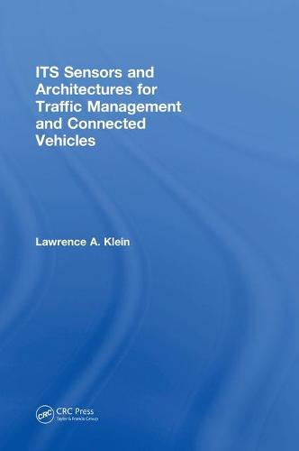 ITS Sensors and Architectures for Traffic Management and Connected Vehicles (Hardback)