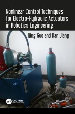 Nonlinear Control Techniques for Electro-Hydraulic Actuators in Robotics Engineering (Hardback)