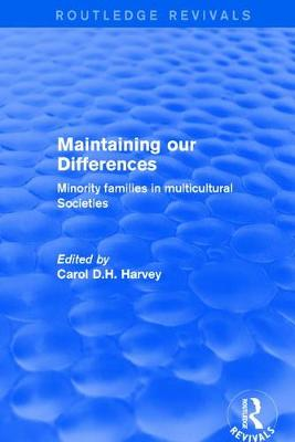 Maintaining our Differences: Minority Families in Multicultural Societies - Routledge Revivals (Hardback)