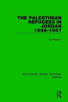 The Palestinian Refugees in Jordan 1948-1957 - Routledge Library Editions: Jordan (Paperback)