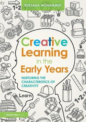 Creative Learning in the Early Years: Nurturing the Characteristics of Creativity (Paperback)