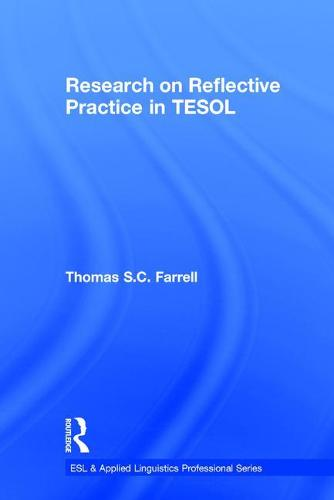 Research on Reflective Practice in TESOL - ESL & Applied Linguistics Professional Series (Hardback)